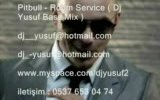 Pitbull - Room Service ( Dj Yusuf Bass Mix )