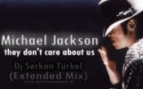 michael jackson - they dont care about us & djserkan extended mix