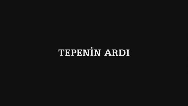 Tepenin Ardi Fragman
