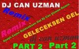 Ayaşlı Cemo - Geleceksen Gel Dj Can Uzman Remix
