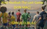 Nike Football: The Last Game view on izlesene.com tube online.