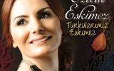 Özlem Eskimez Ankaranın Bağları Yeni Albüm 2014