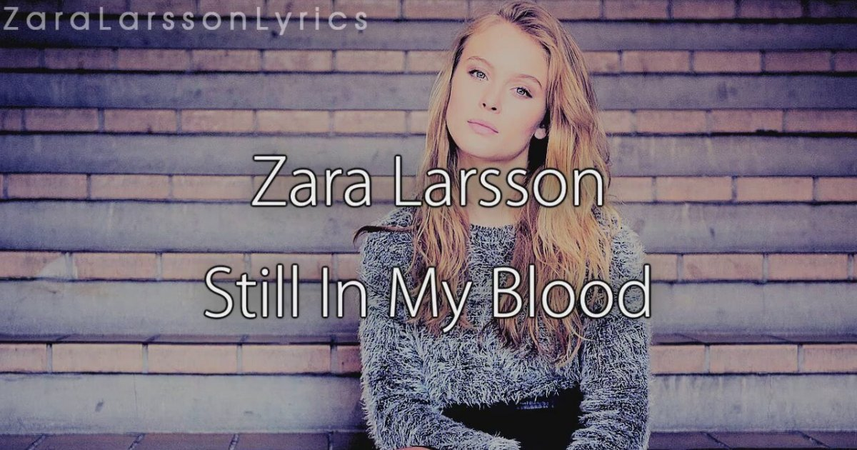 zara-larsson-still-in-my-blood ...