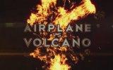 Airplane vs Volcano Fragman