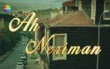 Ah Neriman (2014) tanıtım klibi